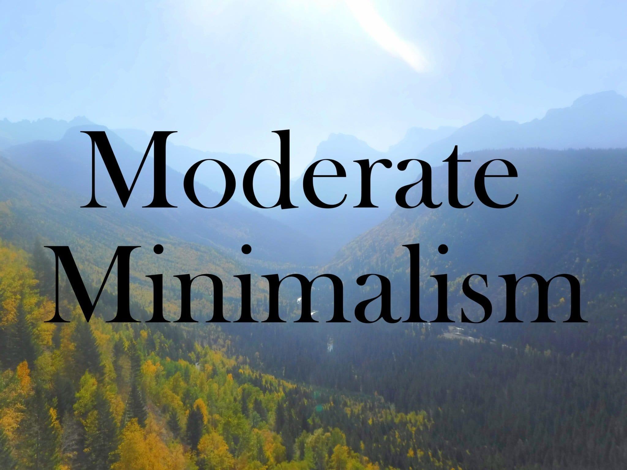 Moderate Minimalism