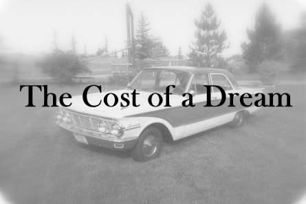 The Cost of a Dream