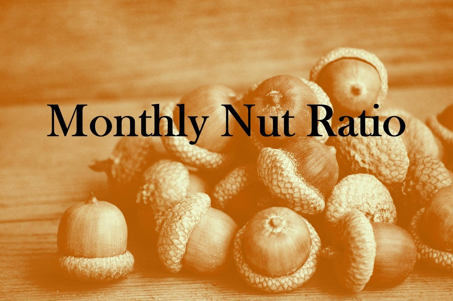 The Monthly Nut Ratio
