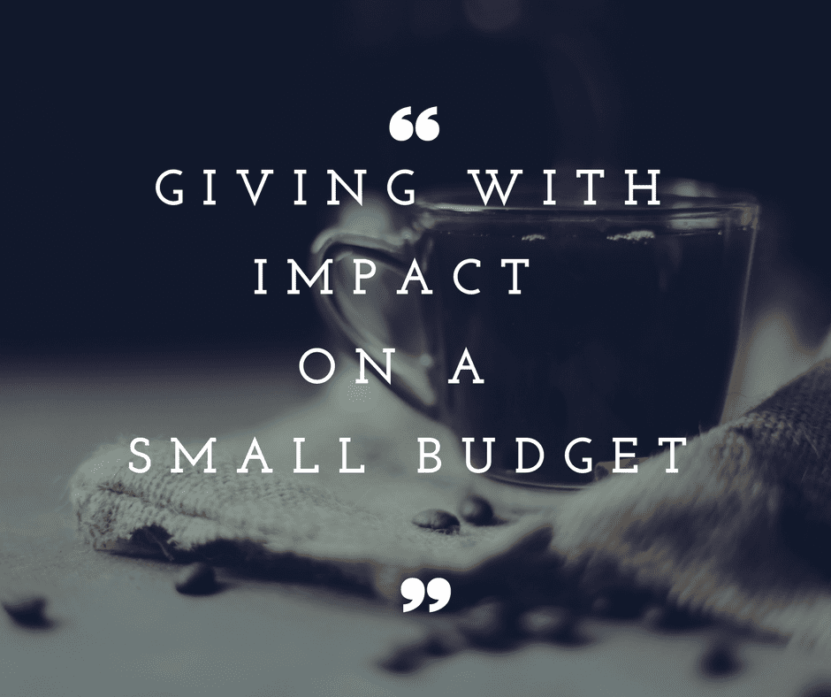 Giving with Impact on a Small Budget