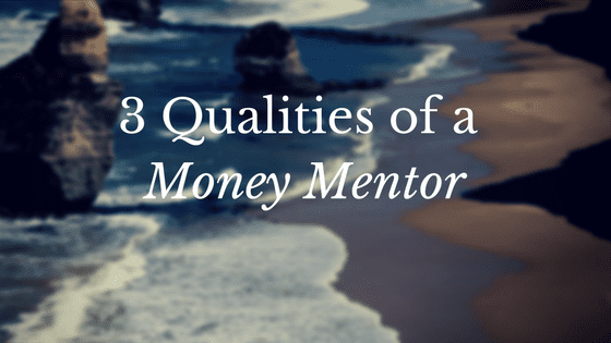 3 Necessary Qualities of a Money Mentor