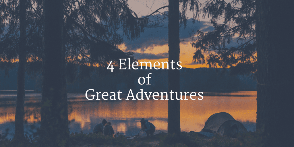 4 Elements for Great Adventures
