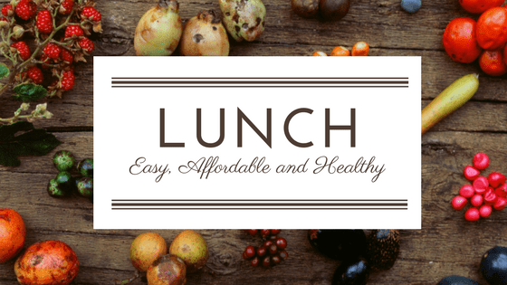 25 Easy Affordable Lunches