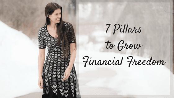 7 Pillars to Grow Financial Freedom