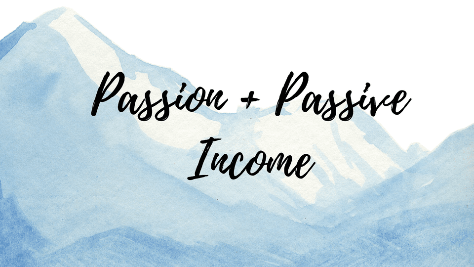 Passion Plus Passive Income