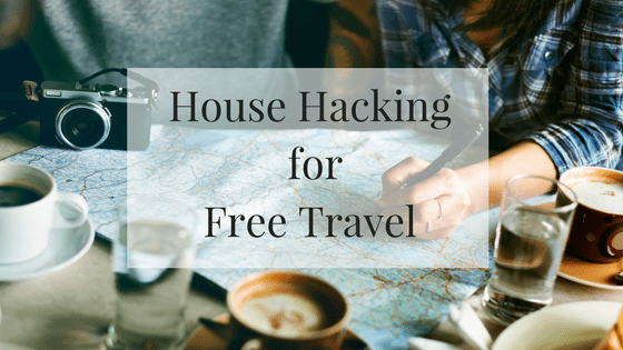 House Hacking for Free Vacations!