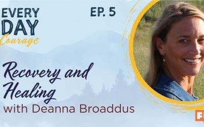 Recovering and Healing With Deanna Broaddus