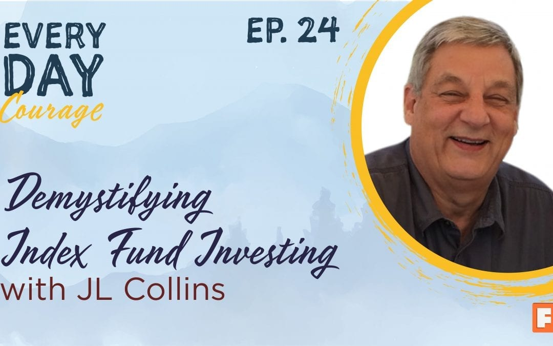 Demystifying Index Fund Investing with JL Collins