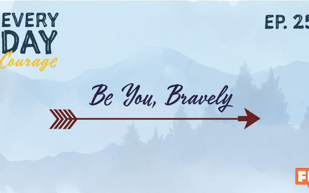 Be You Bravely