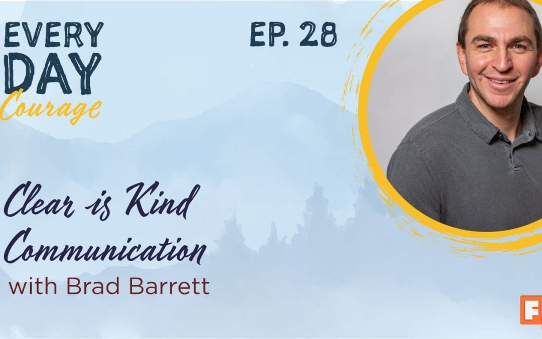 Clear is Kind, Communication with Brad Barrett