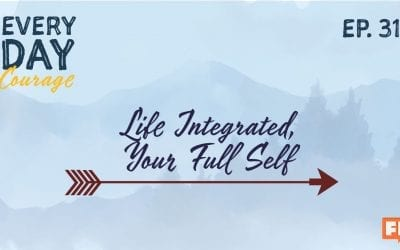 Life Integrated, Your Full Self