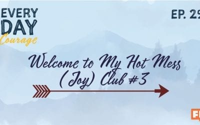 Welcome to My Hot Mess (Joy) Club #3