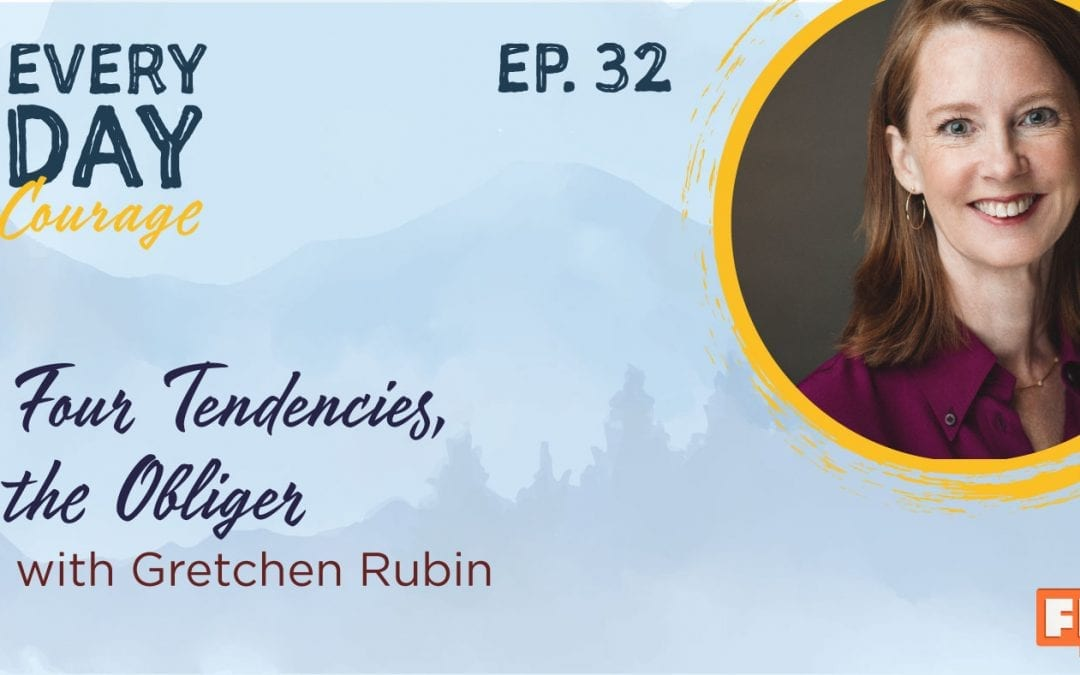 Four Tendencies, the Obliger with Gretchen Rubin