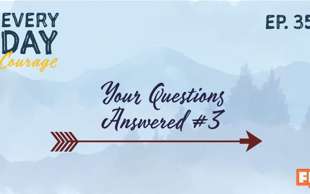 Your Questions Answered #3