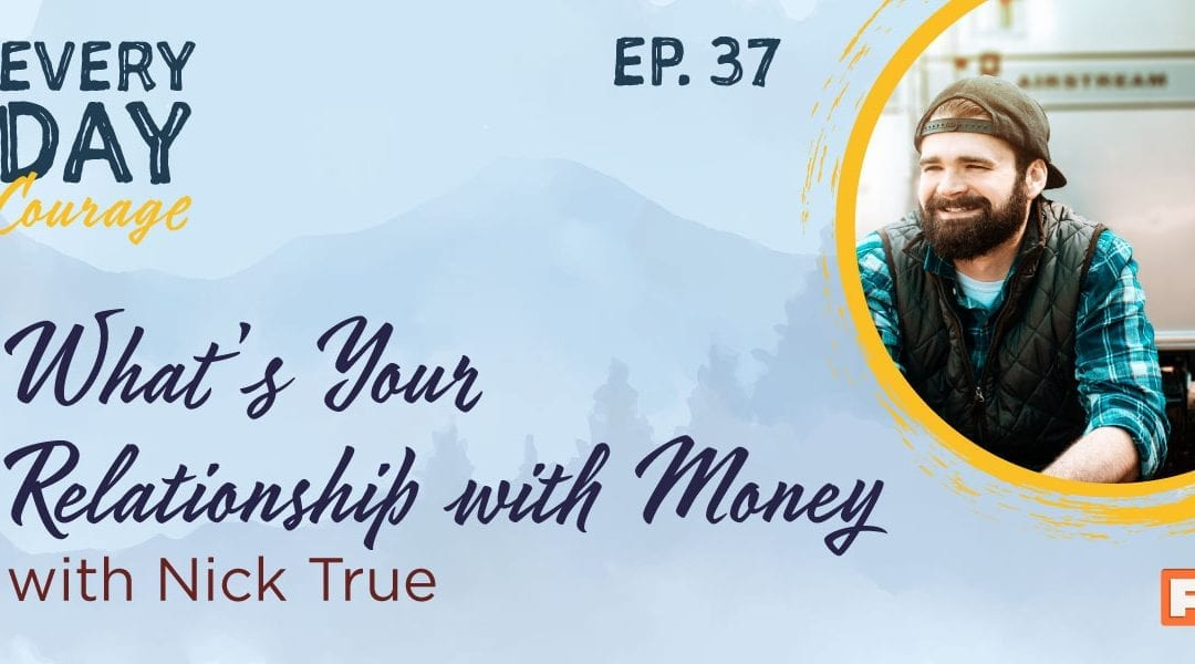 What's Your Relationship with Money with Nick True