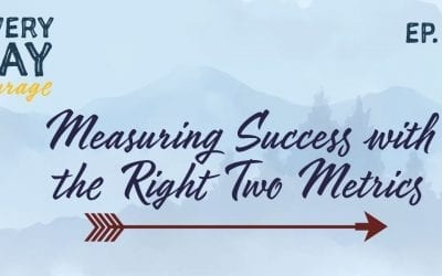 Measuring Success with the Right Two Metrics