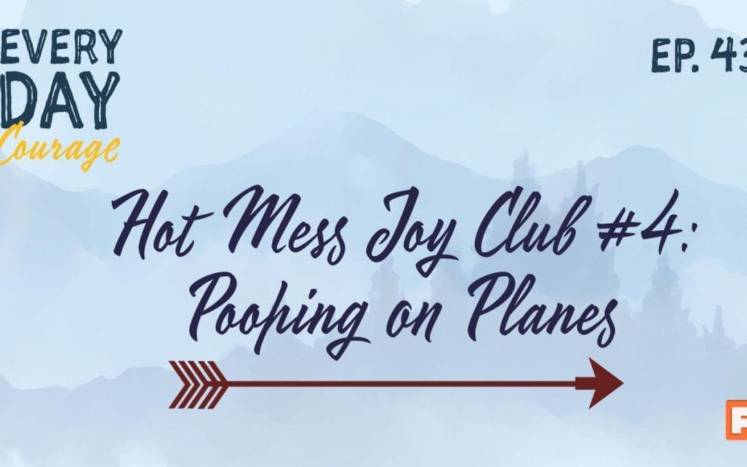 Hot Joy Mess Club: Pooping on Planes