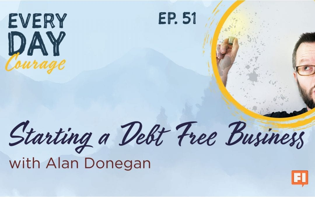 Starting a Debt Free Business with Alan Donegan