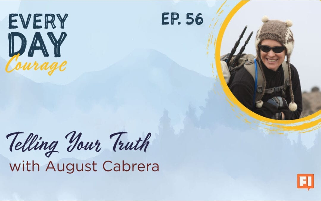 Jillian Johnsrud Everyday courage with August Cabrera Telling your truth