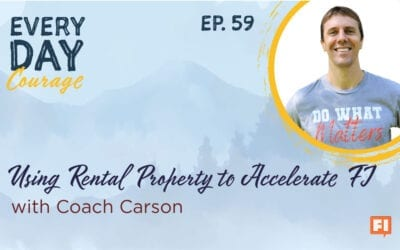 Using Rental Property to Accelerate FI with Coach Carson