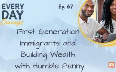 First Generation Immigrants and Building Wealth with Humble Penny