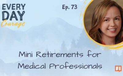 Mini Retirements for Medical Professionals