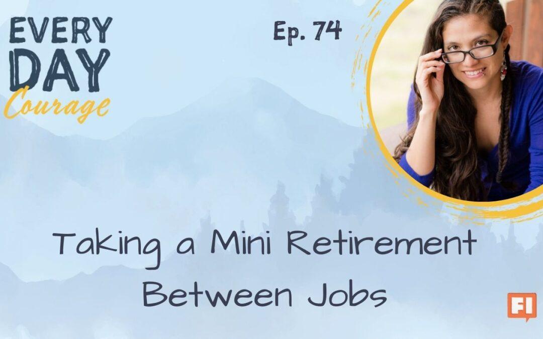 Mini Retirements, Melissa, Traveling Wallet, Jillian Johnsrud, FIRE, Money, Travel