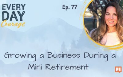 Growing a Business During a Mini Retirement