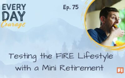 Testing the FIRE Lifestyle with a Mini Retirement