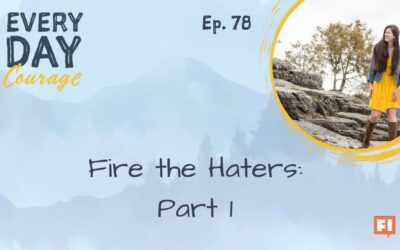 Fire the Haters: Part 1